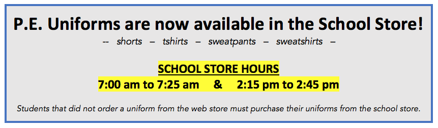 P.E. Uniforms are now available in the School Store