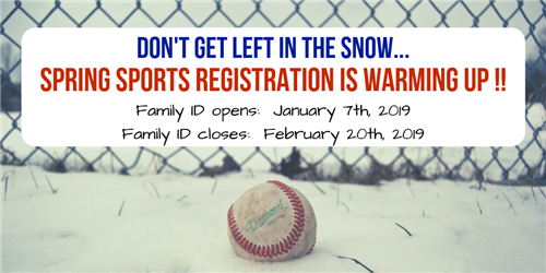Spring Sports registration is warming up! Family ID opens January 7th, 2019. Family ID closes February 20, 2019.